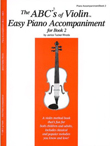 The ABCs of Violin Easy Piano Accompaniment for Book 2