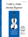 ABCs of Violin for the Absolute Beginner, Book 1