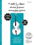 The ABCs of Bass for the Absolute Beginner to the Intermediate Student, Book 1