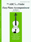 The ABCs of Violin Easy Piano Accompaniment for Book 3