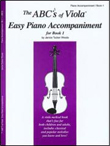 The ABCs of Viola easy Piano Accompaniment for Book 1